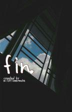 fin. | muke by wildflowermuke