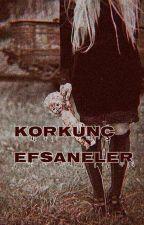 Korkunç Efsaneler(Türkiye) by tugrulcaglar07