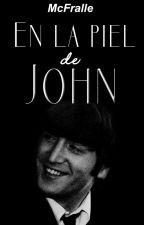 En la piel de John [McLennon]. #BeatleYaoi •editando• by McFralle