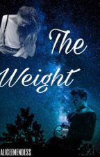 The Weight  #Wattys2017 by aliceemendess