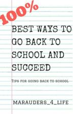 Best Ways To Go Back To School and Succeed by marauders_4_life