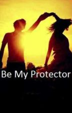 Be My Protector (Me) by badlmynz