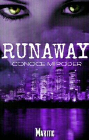 RUNAWAY Conoce Mi Poder by _maritic_