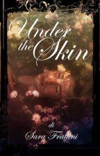Under The Skin by sarastar79