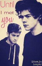 Until I met you by Leajuka