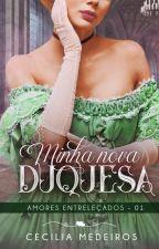 Minha Nova Duquesa by CeciLily130