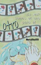 """""""¿lo ves?, somos el uno para el otro""""-FRASES SONADOW by MarcyDiaz555"""