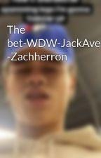 The bet-WDW-JackAvery-JonahMarais -Zachherron by horny_for_whydontwe