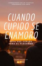 Cuando Cupido Se Enamoro [SinFechaDePuclicación] by ann13v