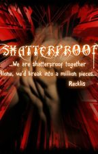 Shatterproof by Recklis