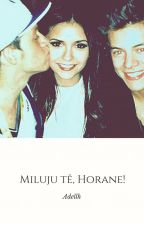 Miluju tě, Horane! by AdellH