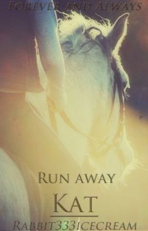 ♔ Run away Kat ♔ {WATTY AWARDS 2012} by Rabbit333icecream