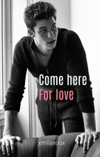 Come here for love // Shawn Mendes by xxnitnkxx