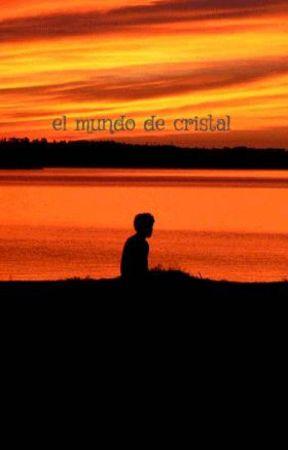 el mundo de cristal by miguelangel1005