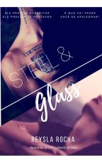 STEEL & GLASS by ReyslaRocha