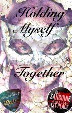 Holding Myself Together by Panicsprey