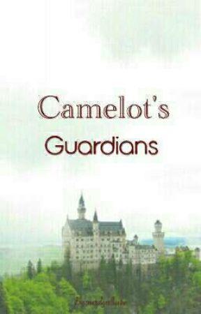 Camelot's Guardians by NerdGirlKatie