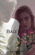 Bad Idea by somekindofeazy