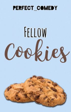 Fellow Cookies by Perfect_Comedy