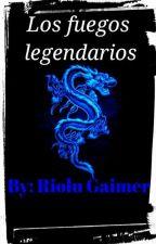 Los fuegos legendarios by RioluGaimer