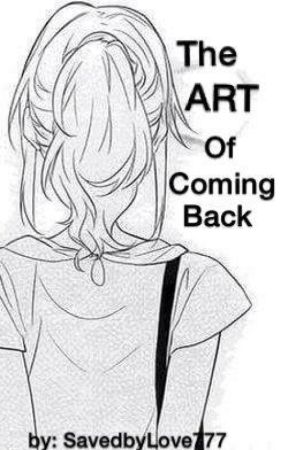 The Art of Coming Back by SavedbyLove777
