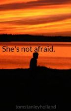 She's not afraid. by tomstanleyholland