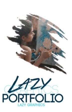 Lazy Graphics Portfolio by Couchpotato2022