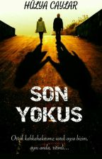 SON YOKUŞ by hulyacaylar