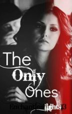 The Only Ones by honeyedcarma13
