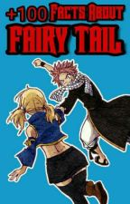 +100 Facts About Fairy Tail by XxDreamyAikaxX