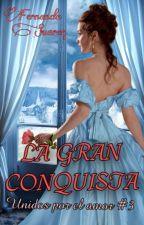La gran conquista by FernandaST15
