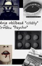 """Moje oblíbené """"citáty""""...trochu""""Psycho"""" by _Elza21"""