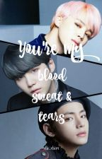 You're My Blood Sweat & Tears | BTS by elle_chim