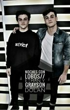 Noches Con Lobos//Ethan y Grayson Dolan by FloDolan1234