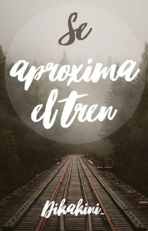 Se aproxima el tren by Dikakini_