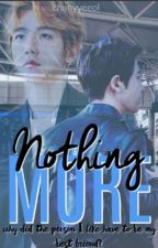 Nothing More [Chanbaek] by chanyyeeol