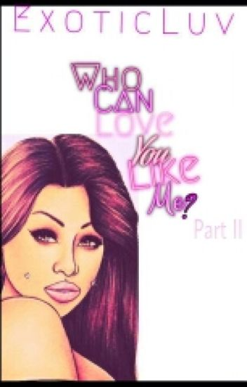 Who Can LOVE You Like Me? (Book 2)