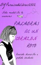 Palabras De Un Corazón Roto by Paraisodelibros2102