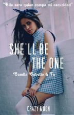 She'll Be The One (Camila Cabello & Tu) by Dayana027