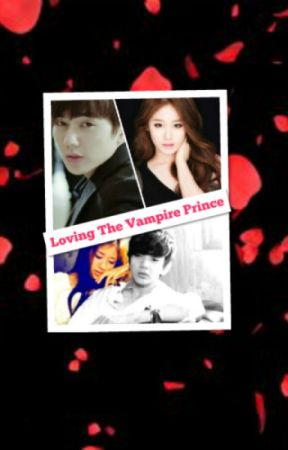 Loving The Vampire Prince [UNDER REVISION] by xxJeiAnnexx