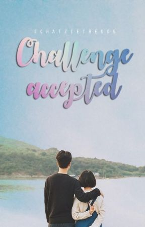 Challenge Accepted by SchatzieTheDog