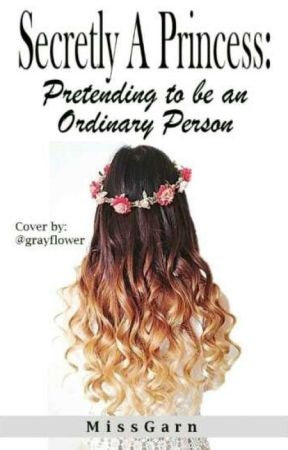 Secretly A Princess - Pretending To An Ordinary Person by MissGanr
