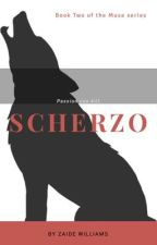 Scherzo (Book Two of the Muse Series) by zaidewilliams