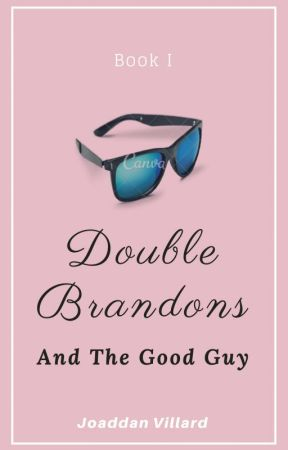 Double Brandons and The Good Guy by Officially_Joaddan