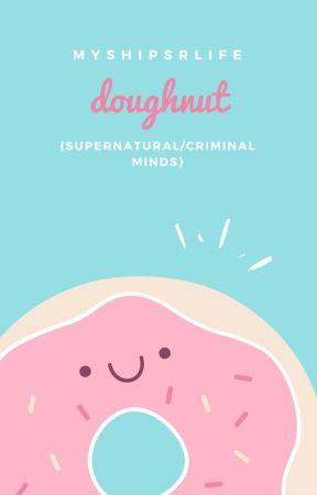 doughnut   {Supernatural/Criminal Minds} by MyShipsRlife