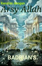 Kenalan Dengan Arsy Allah by Badriklisiansyah