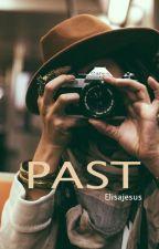 """""""PAST pt"""" (Em Pausa) by Elisajesus"""