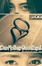 Don't say GoodBye! by Hulladzii