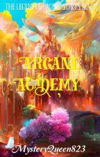 Arcane Academy by MysteryQueen823