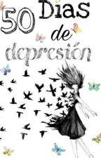 50 Días de depresión by fatimamunoz1403